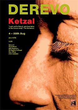 DEREVO - KETZAL  Fringe Poster